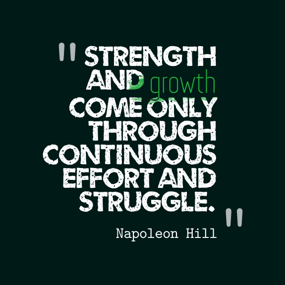 Strength-and-growth-come-only__quotes-by-Napoleon-Hill-57