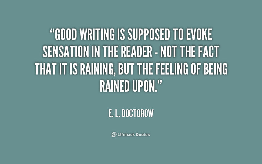 quote-E_-L_-Doctorow-good-writing-is-supposed-to-evoke-sensation-155670